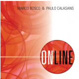 Marco Bosco e Paulo Calasans - On Line (CD) - Marco Bosco e Paulo Calasans