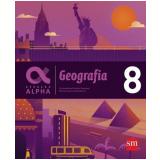 Geração Alpha - Geografia 8º Ano - Marlon Clovis De Medeiros, Fernando Dos Sampos Sampaio