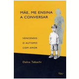 Mãe, Me Ensina a Conversar - Dalva Tabachi