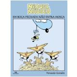 Níquel Náusea: Em Boca Fechada Não Entra Mosca - Fernando Gonsales