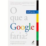 O que a Google Faria? - Jeff Jarvis