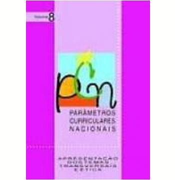 Parâmetros Curriculares Nacionais: Apresentação dos Temas Transversais e Ética - Vol. 8
