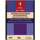 Sistemas Rotatórios em Endodontia - Mario Roberto Leonardo
