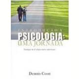 Introdução à Psicologia uma Jornada - Dennis Coon