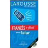 Francês Mais Fácil para Falar - Larousse do Brasil