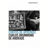 Contos de Aprendiz - Carlos Drummond de Andrade