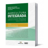 Agricultura Integrada - Marcos Fava Neves, Luciano Thome e Castro