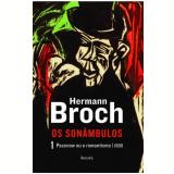 Os Sonambulos -  (vol.1) - Pasenow Ou O Romantismo 1888 - Hermann Broch