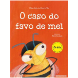 O Caso Do Favo De Mel - Milton Célio de Oliveira Filho