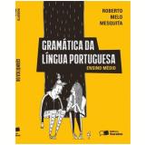 Gramatica Da Lingua Portuguesa - Ensino Médio - Roberto Melo Mesquita
