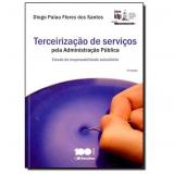 Terceirização De Serviços Pela Administração Pública - Diogo Palau Flores dos Santos