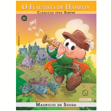 Clássicos Para Sempre -  O Flautista Hamelin