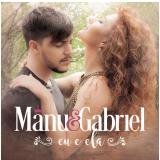 Manu & Gabriel - Eu e Ela (CD) - Manu E Gabriel