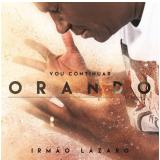 Irmão Lázaro - Vou Continuar Orando (CD)