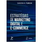 Estratégias de Marketing Digital e E-Commerce - Sandra R. Turchi