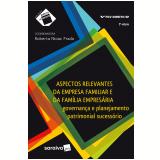 Aspectos Relevantes da Empresa Familiar e da Família Empresária - Roberta Nioac Prado