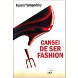 Cansei de Ser Fashion - Karen Yampolsky