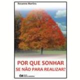 Por que Sonhar Se Não para Realizar? - Rosanne Martins