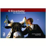 O Encantador - Eraldo Peres