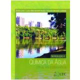 Introdução à Química da Água - Luzia Otilia Bortotti Fávero, Ervim Lenzi, Eduardo Bernardi Luchese