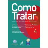 Como Tratar (Vol. 4) - Elizabete Viana de Freitas, Leda Jatene