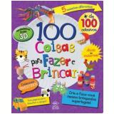 100 Coisas para Fazer e Brincar - Parragon Books