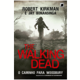 The Walking Dead  - O Caminho Para Woodbury (Vol. 2) - Robert Kirkman, Jay Bonansinga