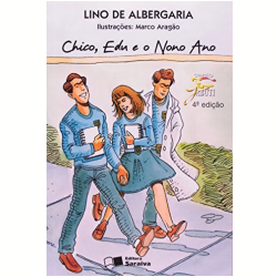 Livros - Jabuti - Chico, Edu E O Nono Ano - Lino de Albergaria - 9788502084087