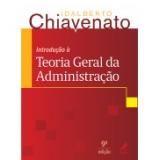 Introdução à Teoria Geral Da Administração - Idalberto Chiavenato