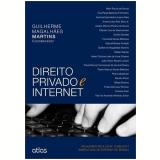 Direito Privado E Internet - Guilherme MagalhÃes Martins