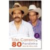80 Anos De Vida E Viola - Ti�o Carreiro E Pardinho (CD)