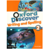 Oxford Discover 2 Writing & Spelling Bk -