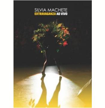 Silvia Machete - Extravaganza Ao Vivo (DVD)