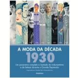A Moda Da Década: 1930 - Charlotte Fiell, Emmanuelle Dirix