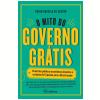 O Mito do Governo Gr�tis