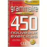 Grammaire 450 Nouveaux Exercices - Niveau Debutant (Livre + Corriges) - Evelyne Sirejols