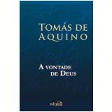 A Vontade De Deus - Tomas de Aquino