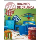 500 Truques - Quartos De Criança - Vários autores