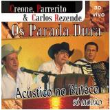 Os Parada Dura- Só Modão (CD) - Os Parada Dura