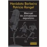 Manual do Jornalismo Esportivo - Heródoto Barbeiro, Patrícia Rangel