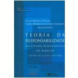 Teoria da Responsabilidade no Estado Democrático de Direito - Marta Rodriguez de Assis Machado, Flávia Portella Puscchel