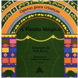 A Flauta Mágica - Ruth Rocha