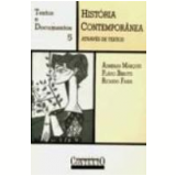 História Contemporânea Através de Textos - Adhemar Martins Marques, FlÁvio Berutti, Ricardo Faria