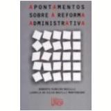 Apontamentos sobre a Reforma Administrativa - Roberto Ribeiro Bazilli, Ludmila da Silva Bazilli Montenegro