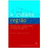 Cidade-Região, a Regionalismo e Reestruturação no Grande Abc Paulista - Jeroen Johannes Klink