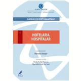 Hotelaria Hospitalar - Renata Dejtiar Waksman, Marcelo Boeger, Olga Guilhermina Dias Farah