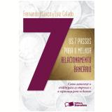 Os 7 Passos para o Melhor Relacionamento Banc�rio  - Luiz Calado, Fernando Blanco