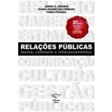 Relações Públicas - Fábio França, Maria Aparecida Ferrari, James E. Grunig