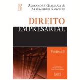 Direito Empresarial - (Vol. 3) - Alexandre Gialluca, Alessandro Sanchez