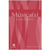 Música(s) e Seu Ensino - Maura Penna